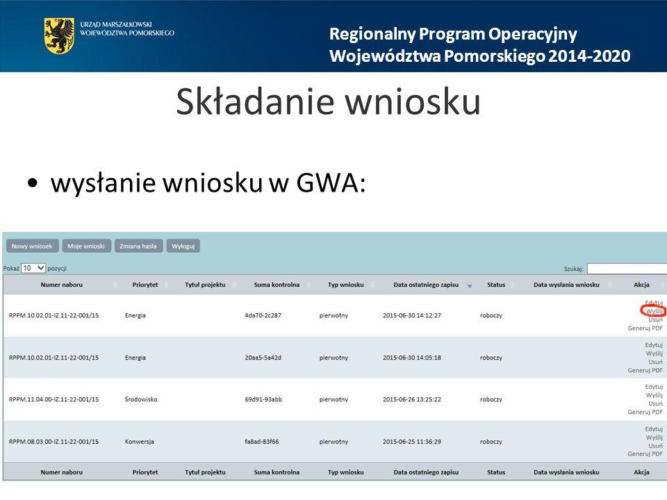 Składanie wniosku wysłanie wniosku w GWA: Regionalny Program Operacyjny Województwa Pomorskiego 2014-2020