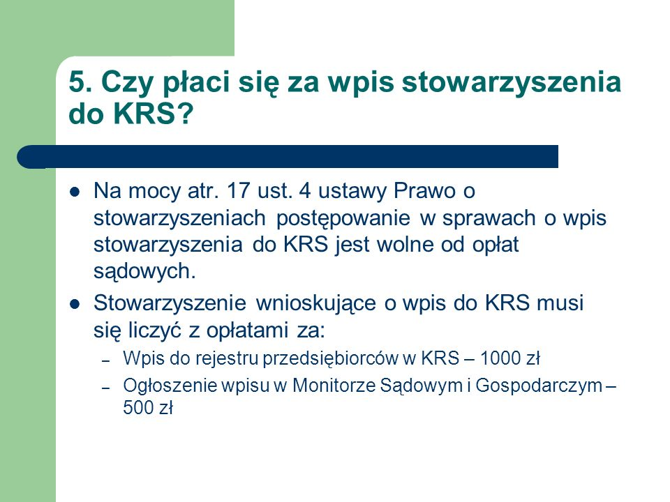 5. Czy płaci się za wpis stowarzyszenia do KRS. Na mocy atr.
