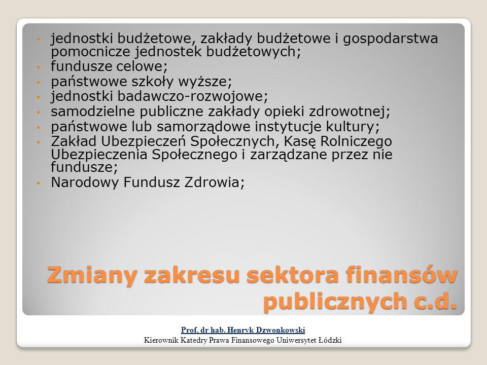 Zmiany zakresu sektora finansów publicznych c.d. jednostki budżetowe, zakłady budżetowe i gospodarstwa pomocnicze jednostek budżetowych; fundusze celo