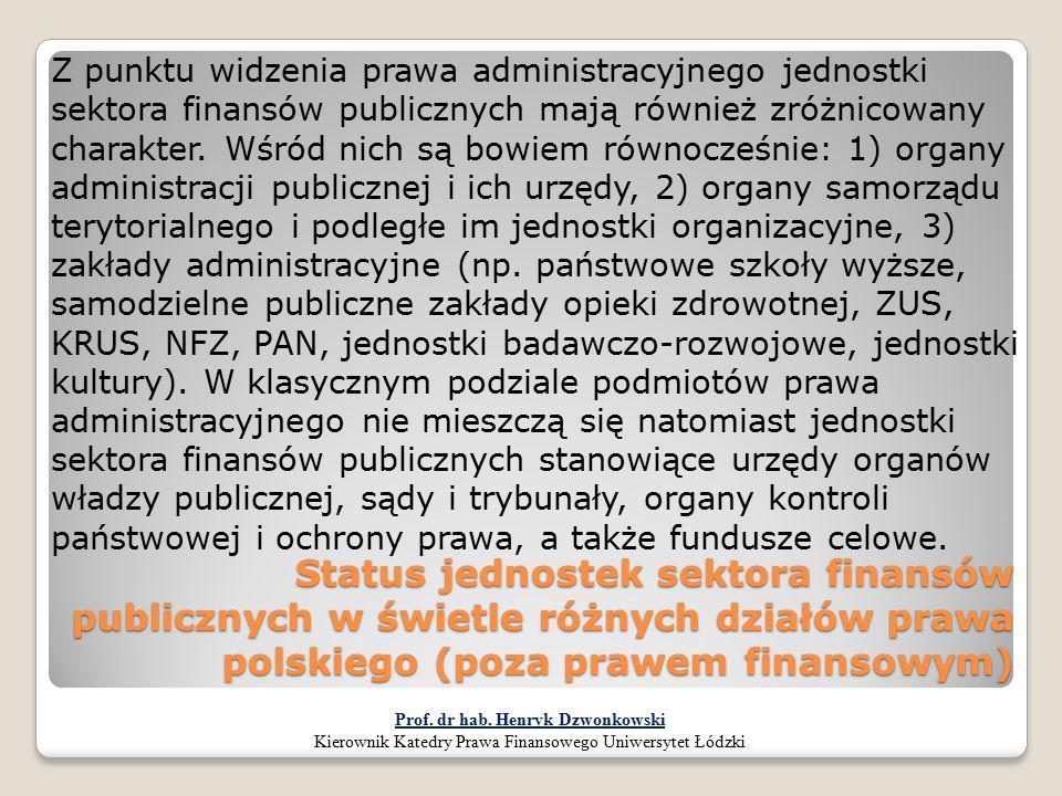 Status jednostek sektora finansów publicznych w świetle różnych działów prawa polskiego (poza prawem finansowym) Z punktu widzenia prawa administracyj