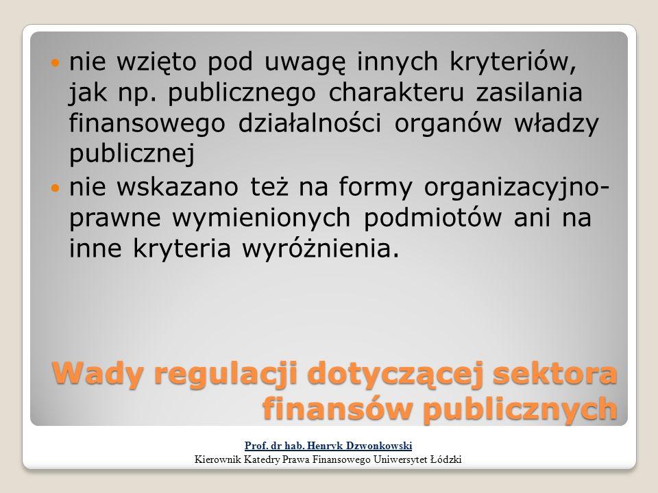 Wady regulacji dotyczącej sektora finansów publicznych nie wzięto pod uwagę innych kryteriów, jak np. publicznego charakteru zasilania finansowego dzi