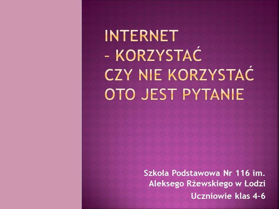 Szkoła Podstawowa Nr 116 im. Aleksego Rżewskiego w Łodzi Uczniowie klas 4-6