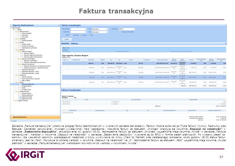 """17 Faktura transakcyjna Zakładka """"Faktura transakcyjna"""" umożliwia podgląd faktur elektronicznych w wybranym zakresie dat dostawy. Faktury można sortow"""