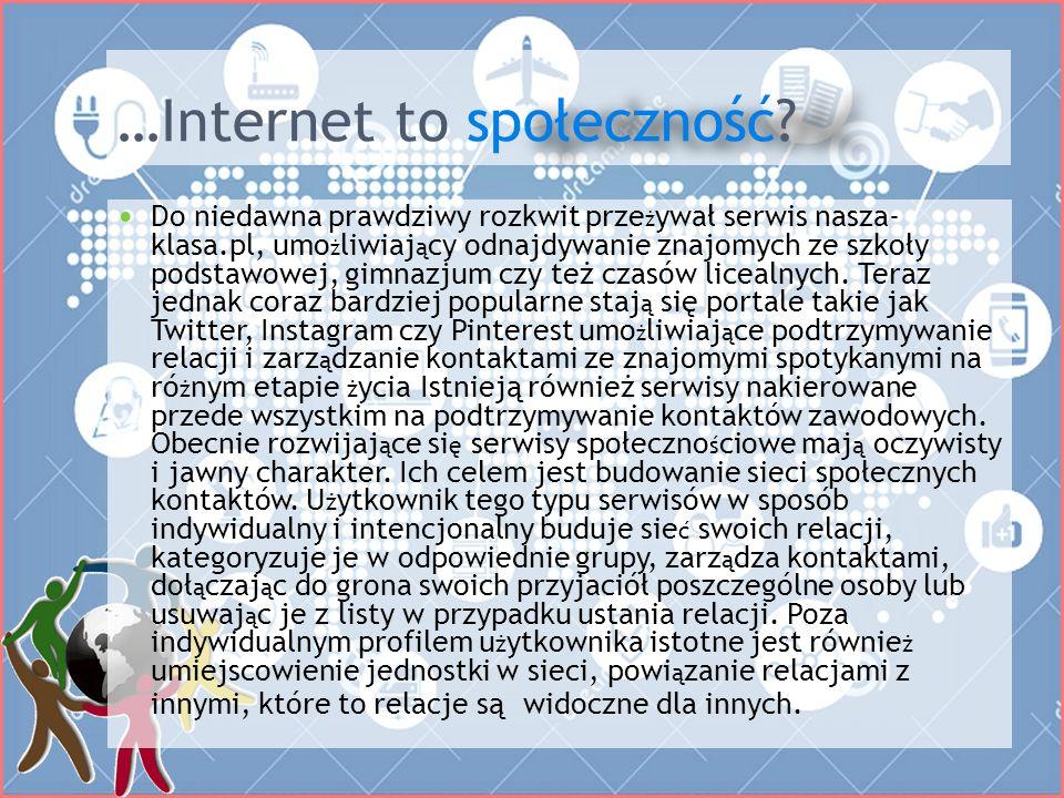 społeczność …Internet to społeczność.