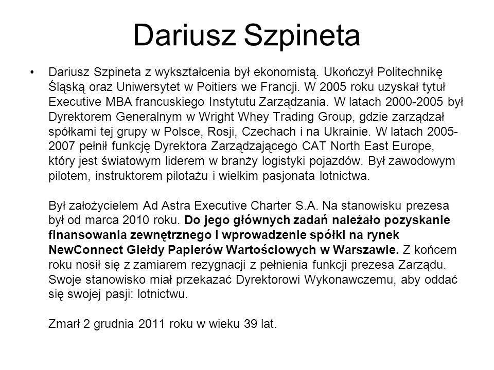 Dariusz Szpineta Dariusz Szpineta z wykształcenia był ekonomistą. Ukończył Politechnikę Śląską oraz Uniwersytet w Poitiers we Francji. W 2005 roku uzy