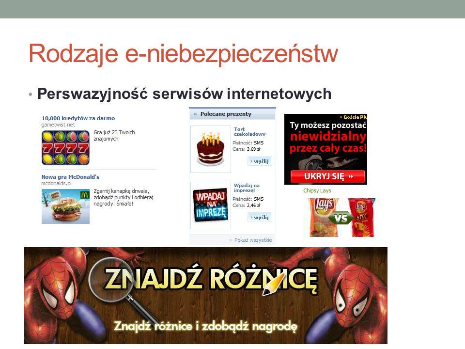 Rodzaje e-niebezpieczeństw Perswazyjność serwisów internetowych