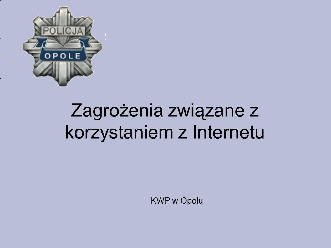 KWP w Opolu Zagrożenia związane z korzystaniem z Internetu
