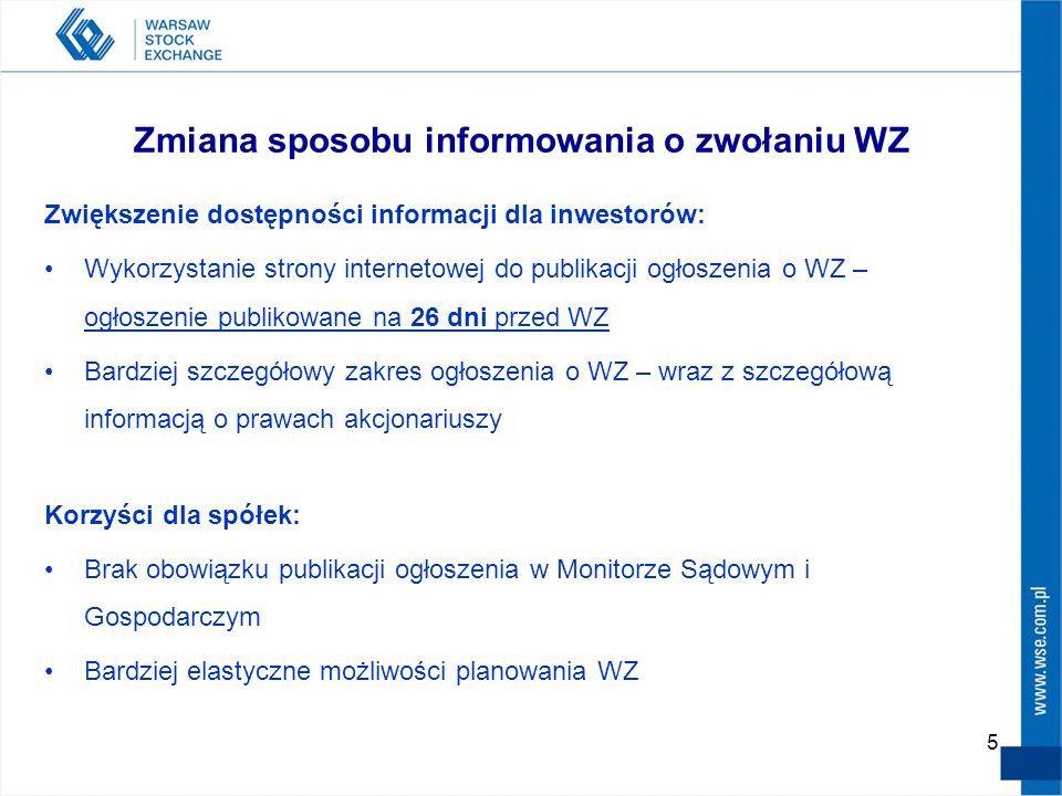 5 Zmiana sposobu informowania o zwołaniu WZ Zwiększenie dostępności informacji dla inwestorów: Wykorzystanie strony internetowej do publikacji ogłosze