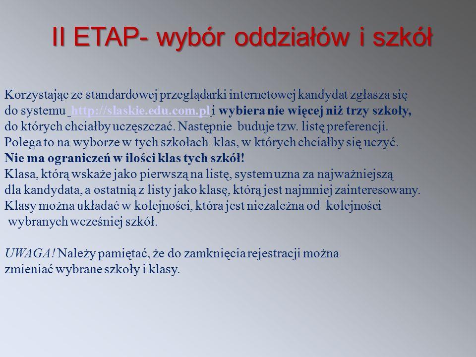 Korzystając ze standardowej przeglądarki internetowej kandydat zgłasza się do systemu http://slaskie.edu.com.pl i wybiera nie więcej niż trzy szkoły,h