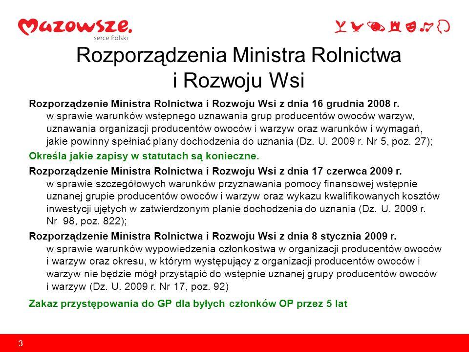 3 Rozporządzenie Ministra Rolnictwa i Rozwoju Wsi z dnia 16 grudnia 2008 r. w sprawie warunków wstępnego uznawania grup producentów owoców warzyw, uzn