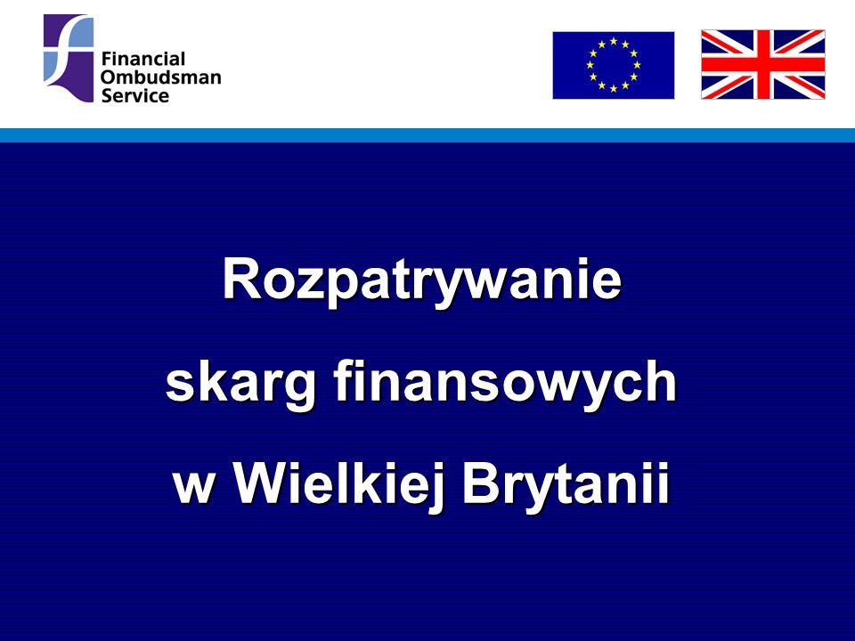 Urząd ds.Usług Finansowych (Financial Services Authority) (organ nadzorujący) Arbitraż ds.