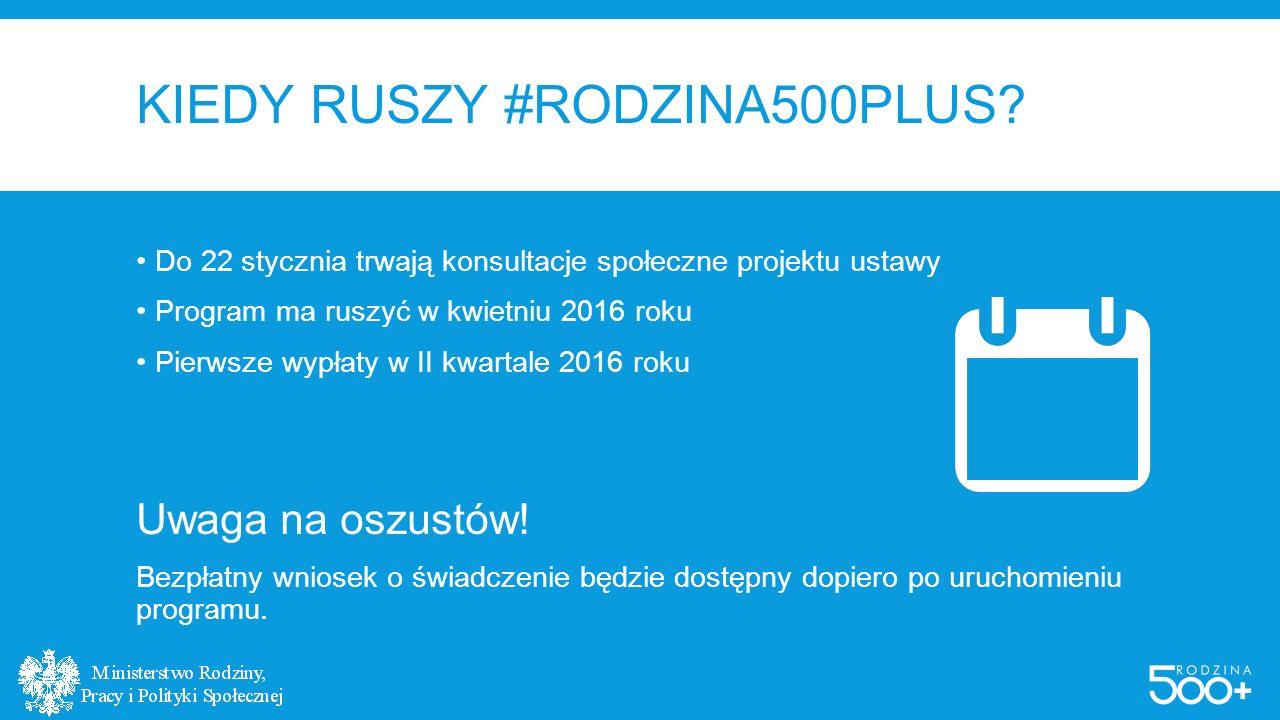 KIEDY RUSZY #RODZINA500PLUS.