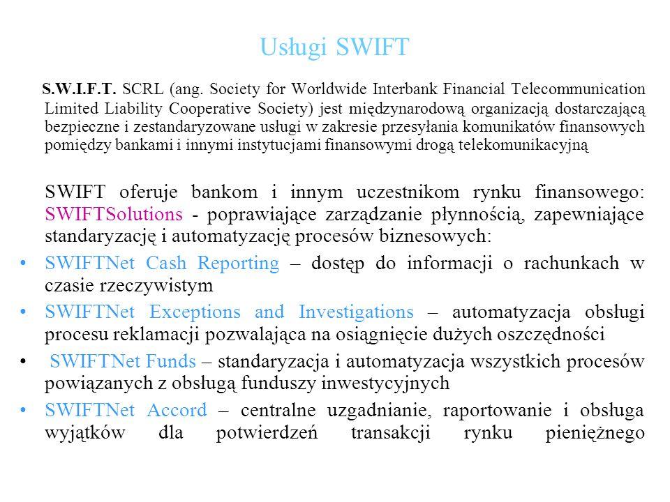 Usługi SWIFT S.W.I.F.T. SCRL (ang. Society for Worldwide Interbank Financial Telecommunication Limited Liability Cooperative Society) jest międzynarod