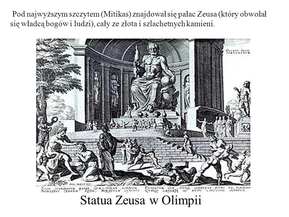 Pod najwyższym szczytem (Mitikas) znajdował się pałac Zeusa (który obwołał się władcą bogów i ludzi), cały ze złota i szlachetnych kamieni. Statua Zeu