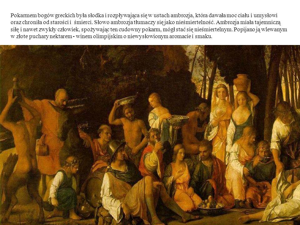 Pokarmem bogów greckich była słodka i rozpływająca się w ustach ambrozja, która dawała moc ciału i umysłowi oraz chroniła od starości i śmierci.