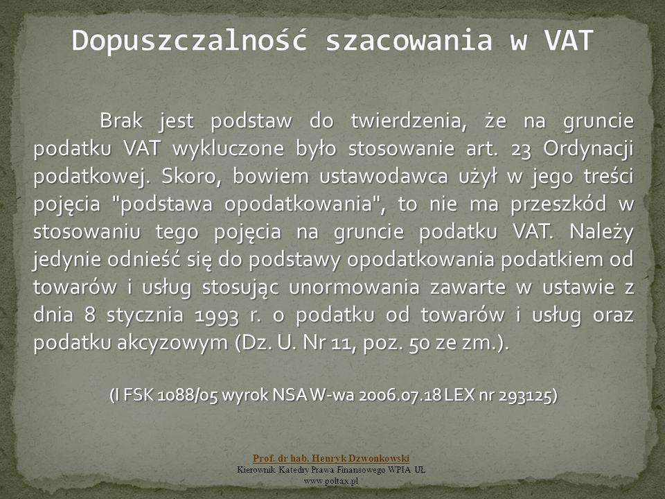 Brak jest podstaw do twierdzenia, że na gruncie podatku VAT wykluczone było stosowanie art.