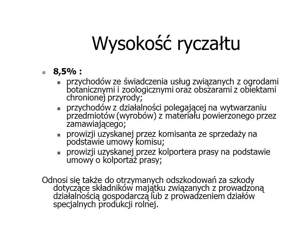 Wysokość ryczałtu 8,5% : przychodów ze świadczenia usług związanych z ogrodami botanicznymi i zoologicznymi oraz obszarami z obiektami chronionej przy