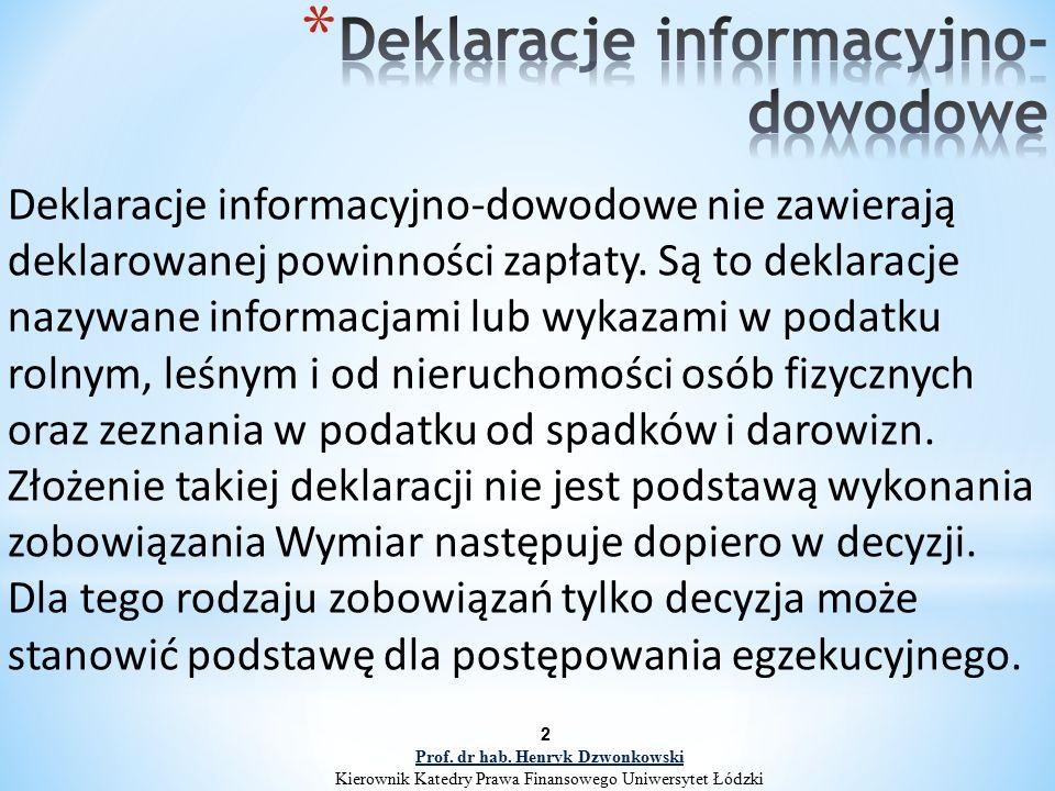 2 Deklaracje informacyjno-dowodowe nie zawierają deklarowanej powinności zapłaty. Są to deklaracje nazywane informacjami lub wykazami w podatku rolnym