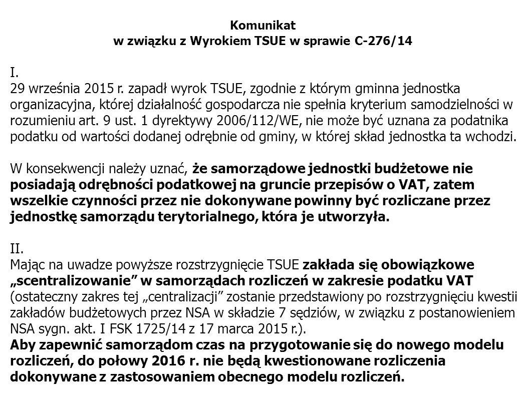 Komunikat w związku z Wyrokiem TSUE w sprawie C-276/14 I. 29 września 2015 r. zapadł wyrok TSUE, zgodnie z którym gminna jednostka organizacyjna, któr