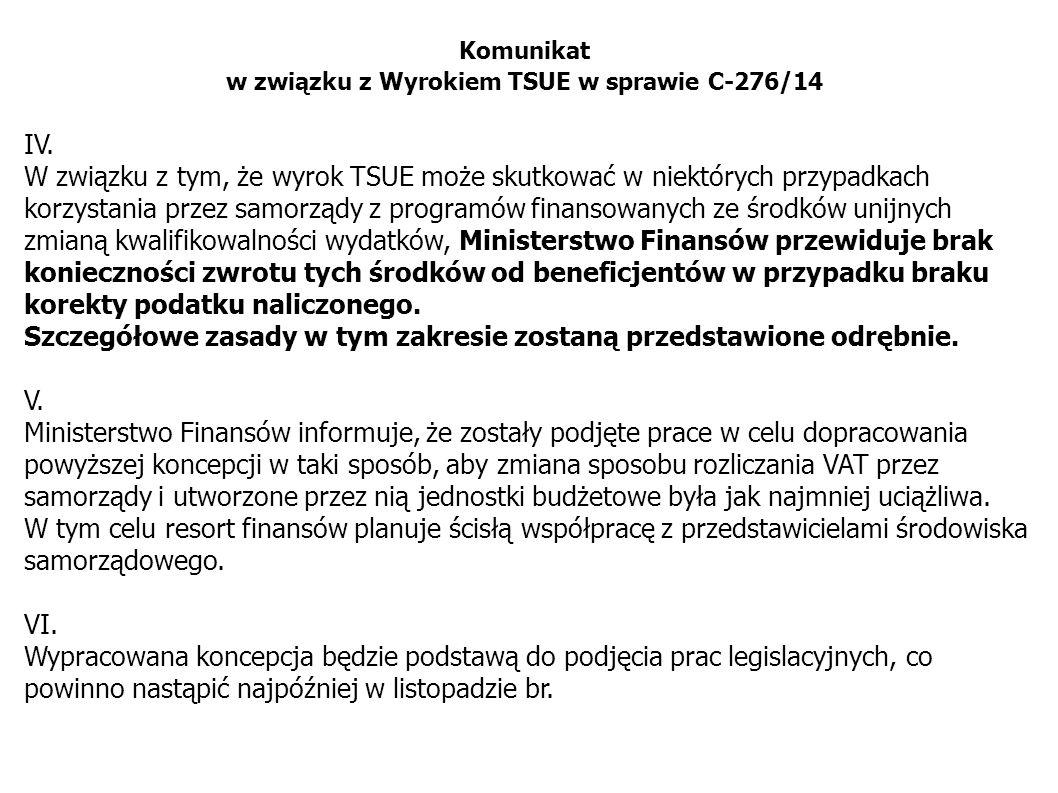 Komunikat w związku z Wyrokiem TSUE w sprawie C-276/14 IV. W związku z tym, że wyrok TSUE może skutkować w niektórych przypadkach korzystania przez sa
