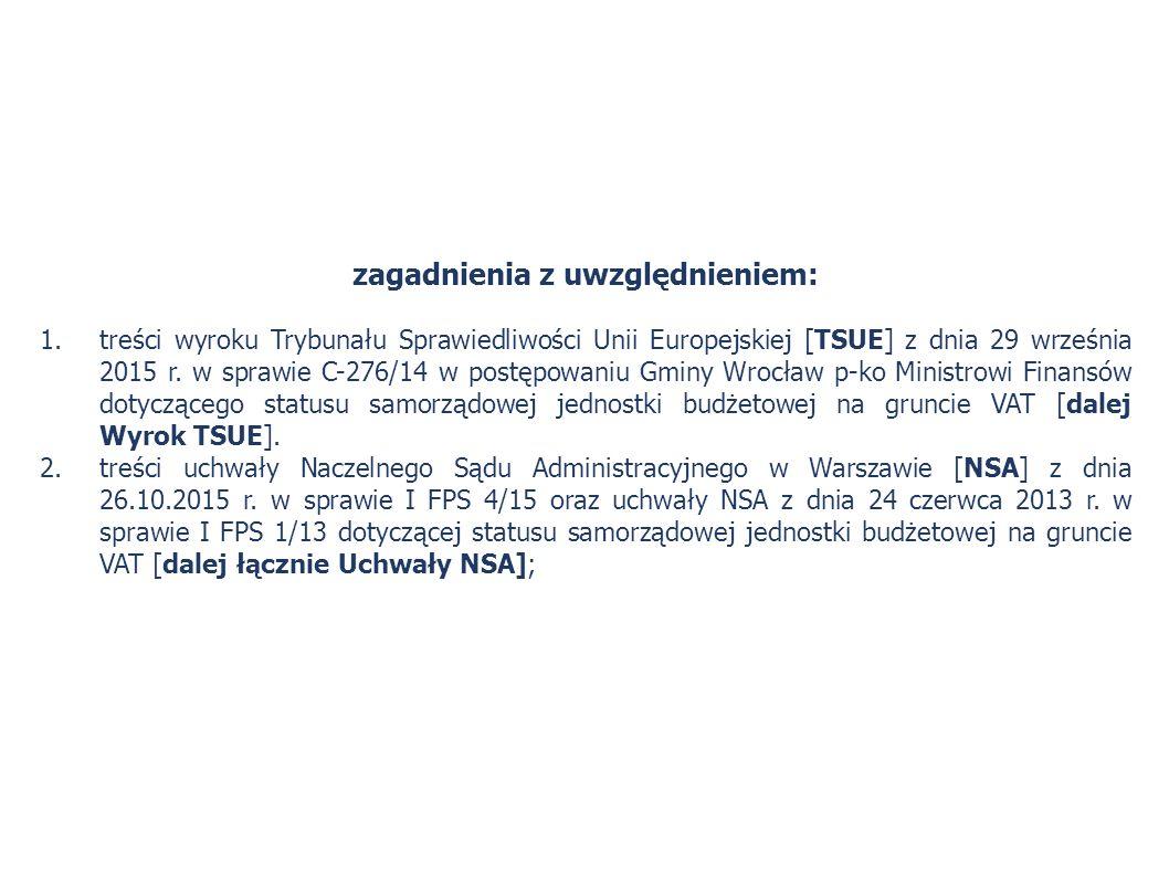 zagadnienia z uwzględnieniem: 1.treści wyroku Trybunału Sprawiedliwości Unii Europejskiej [TSUE] z dnia 29 września 2015 r. w sprawie C-276/14 w postę