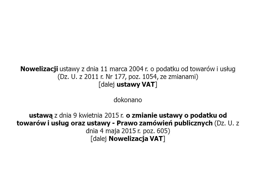 Nowelizacji ustawy z dnia 11 marca 2004 r. o podatku od towarów i usług (Dz.