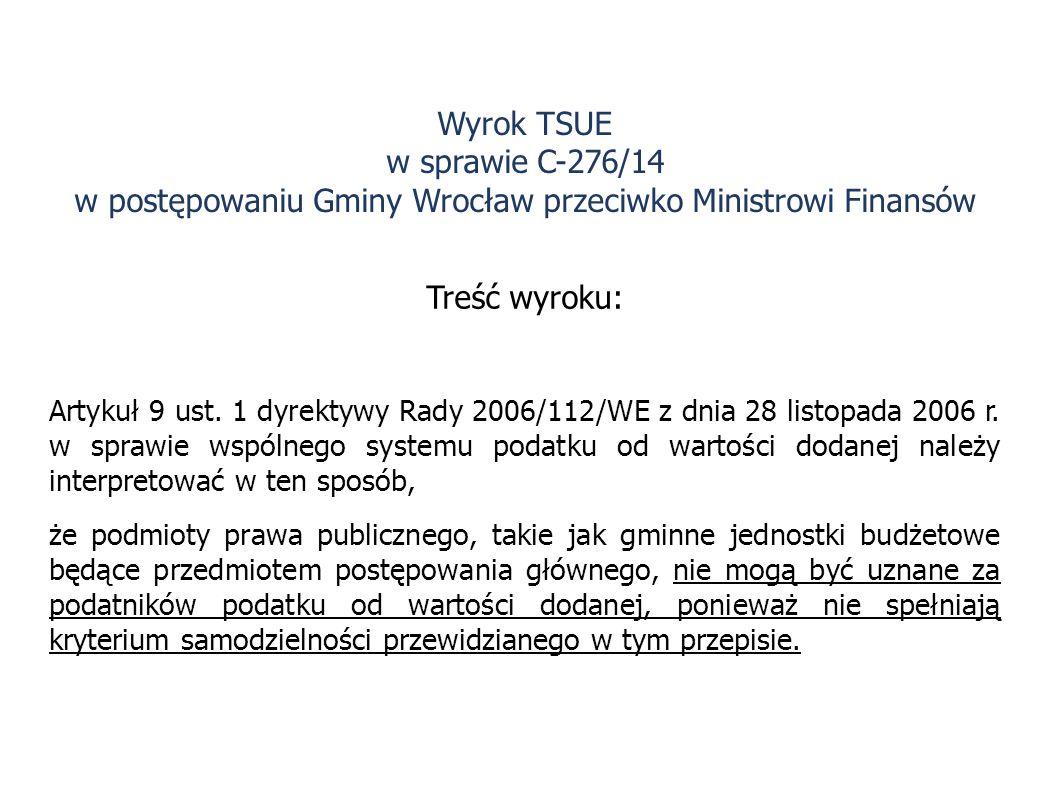 Treść wyroku: Artykuł 9 ust. 1 dyrektywy Rady 2006/112/WE z dnia 28 listopada 2006 r. w sprawie wspólnego systemu podatku od wartości dodanej należy i