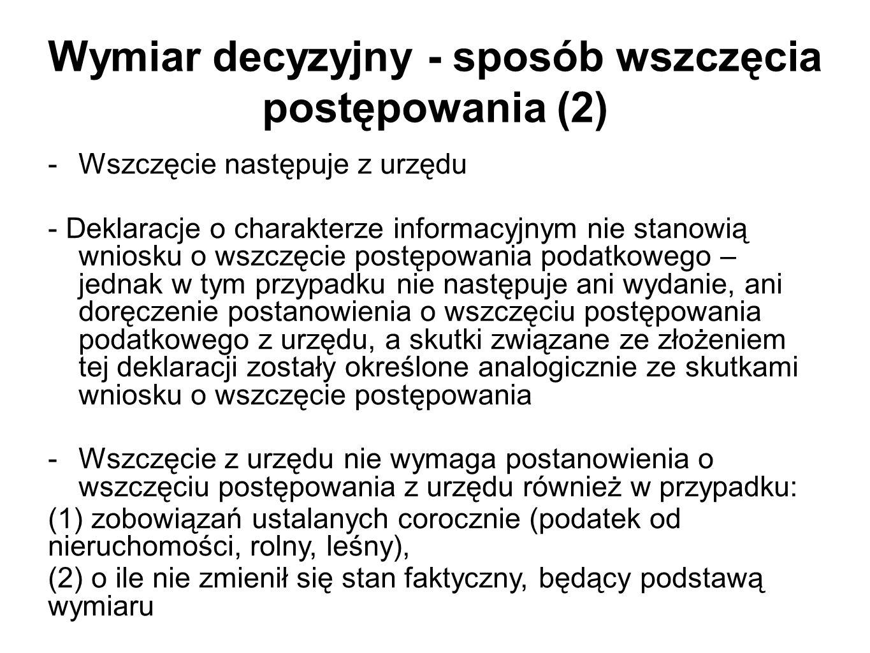 Wymiar decyzyjny - sposób wszczęcia postępowania (2) -Wszczęcie następuje z urzędu - Deklaracje o charakterze informacyjnym nie stanowią wniosku o wsz