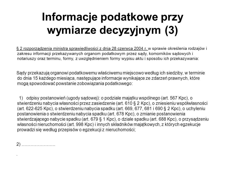 Informacje podatkowe przy wymiarze decyzyjnym (3) § 2 rozporządzenia ministra sprawiedliwości z dnia 28 czerwca 2004 r. w sprawie określenia rodzajów