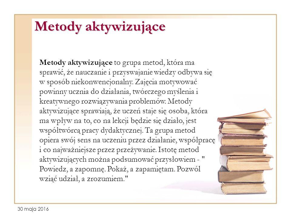 30 maja 2016 Metody aktywizujące Metody aktywizujące to grupa metod, która ma sprawić, że nauczanie i przyswajanie wiedzy odbywa się w sposób niekonwencjonalny.