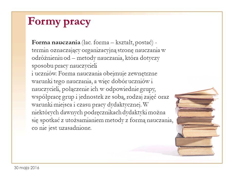Forma nauczania (łac. forma – kształt, postać) - termin oznaczający organizacyjną stronę nauczania w odróżnieniu od – metody nauczania, która dotyczy