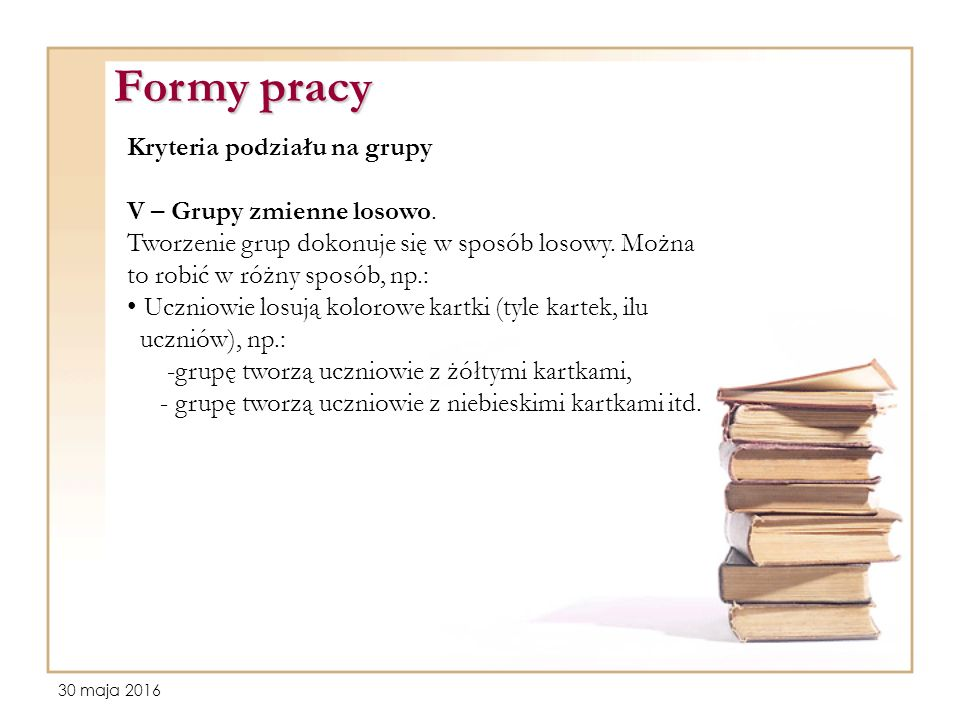 30 maja 2016 Kryteria podziału na grupy V – Grupy zmienne losowo.