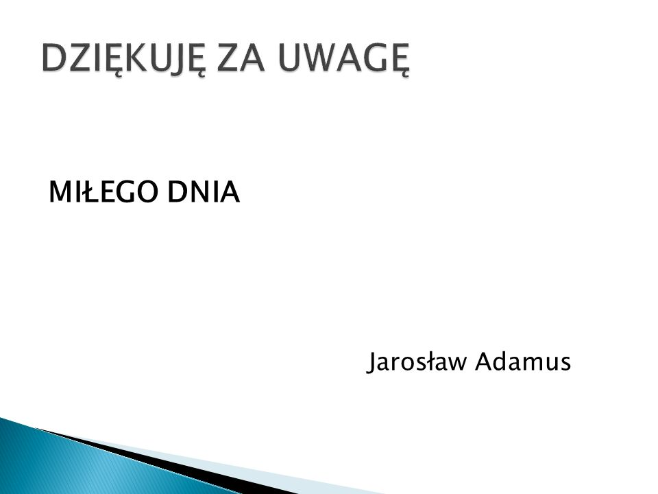 MIŁEGO DNIA Jarosław Adamus