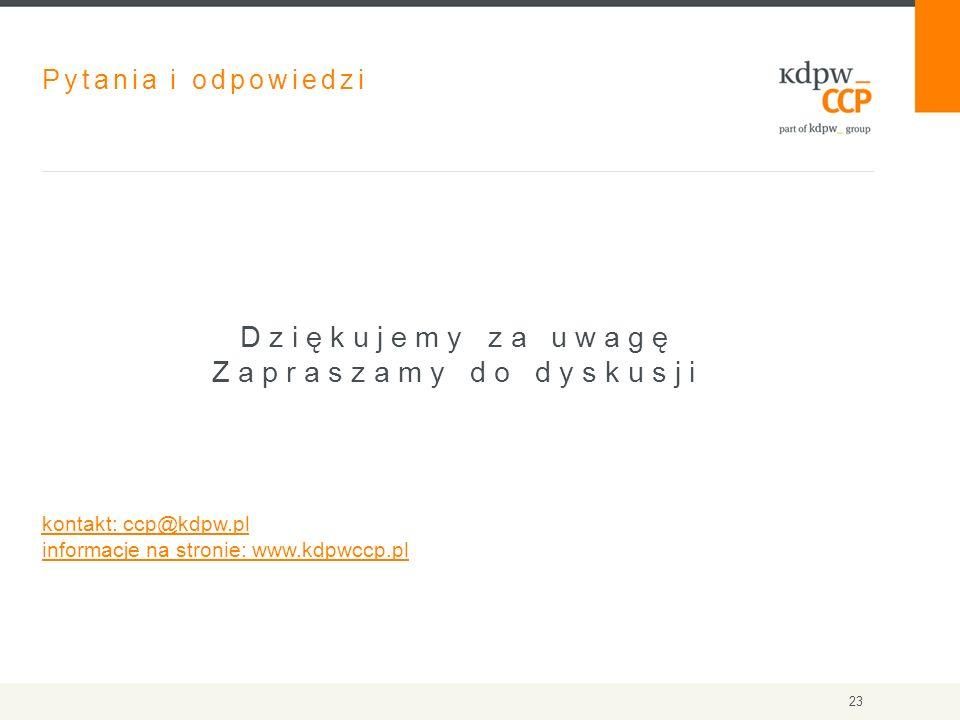 Pytania i odpowiedzi Dziękujemy za uwagę Zapraszamy do dyskusji kontakt: ccp@kdpw.pl informacje na stronie: www.kdpwccp.pl 23