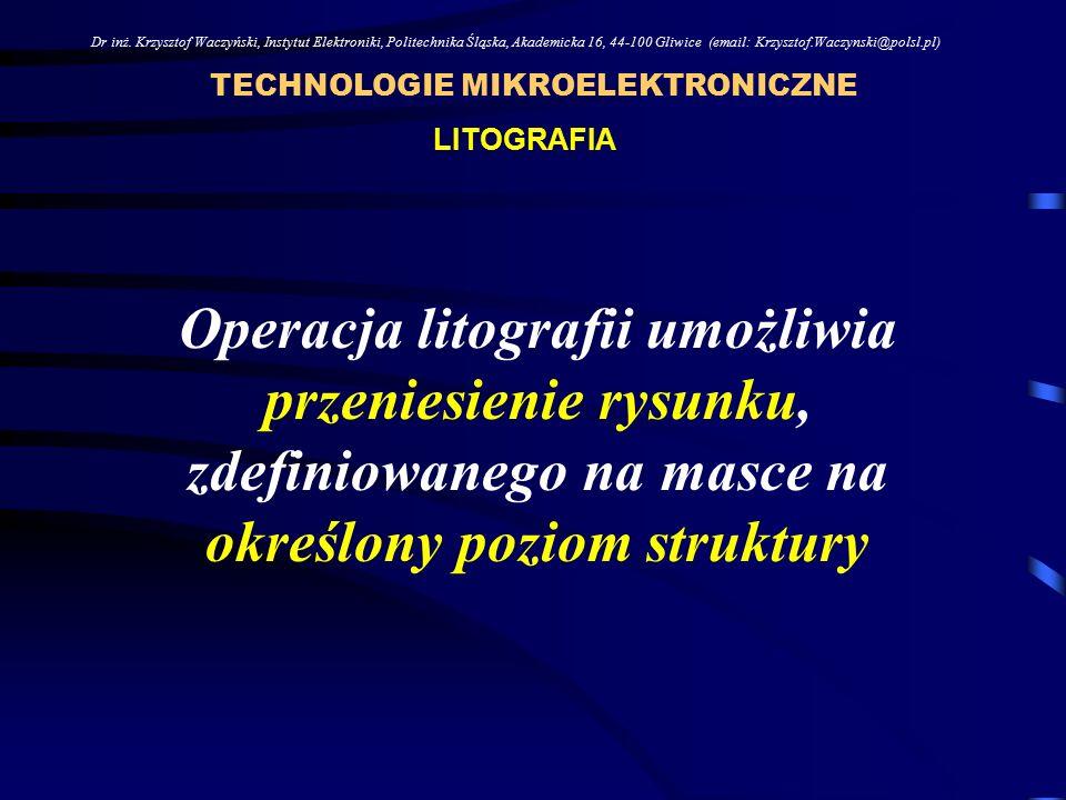 (400-700)nm ŚWIATŁO WIDZIALNE TECHNOLOGIE MIKROELEKTRONICZNE Dr inż.