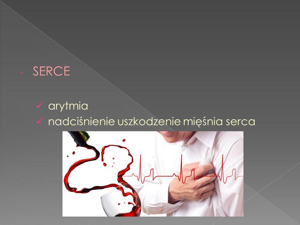 - SERCE arytmia nadciśnienie uszkodzenie mięśnia serca