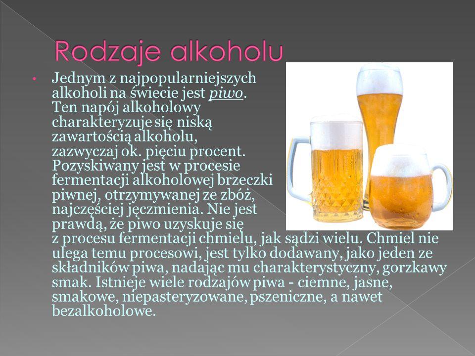 Jednym z najpopularniejszych alkoholi na świecie jest piwo.