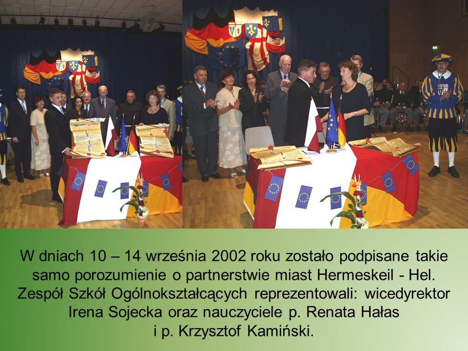 W dniach 10 – 14 września 2002 roku zostało podpisane takie samo porozumienie o partnerstwie miast Hermeskeil - Hel. Zespół Szkół Ogólnokształcących r