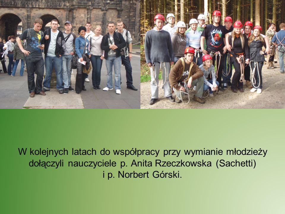 W kolejnych latach do współpracy przy wymianie młodzieży dołączyli nauczyciele p. Anita Rzeczkowska (Sachetti) i p. Norbert Górski.