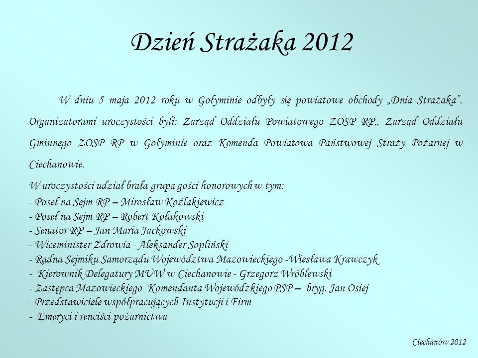 """Dzień Strażaka 2012 W dniu 5 maja 2012 roku w Gołyminie odbyły się powiatowe obchody """"Dnia Strażaka ."""