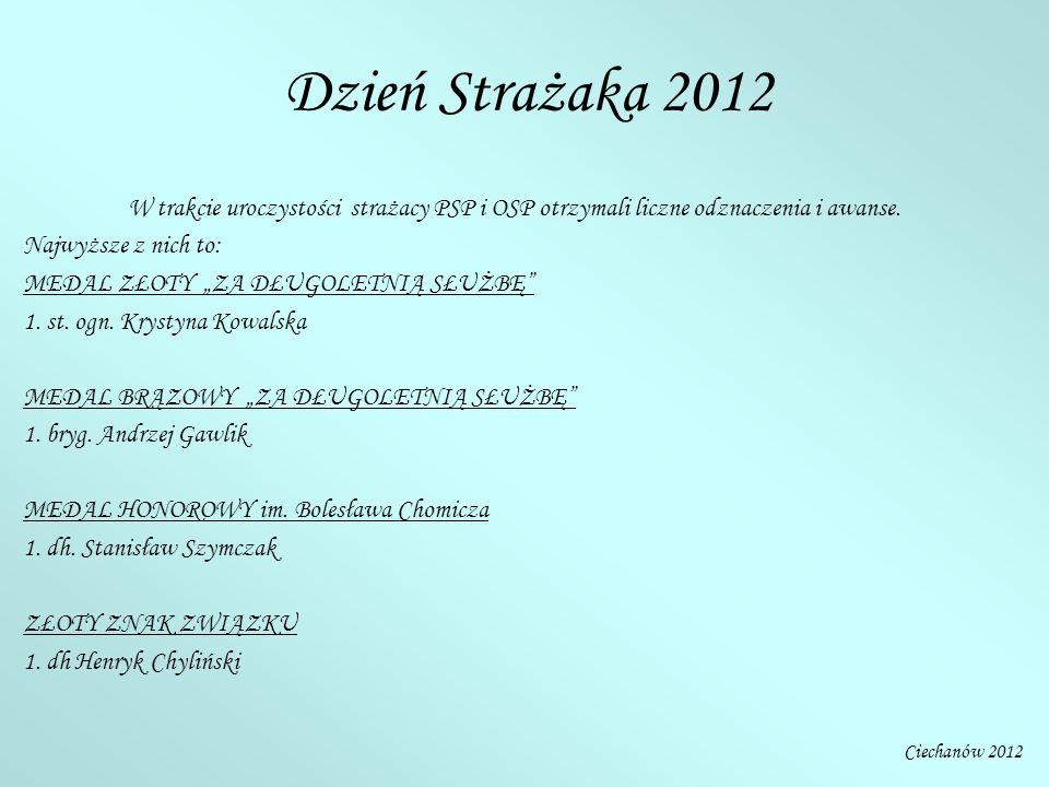 Dzień Strażaka 2012 W trakcie uroczystości strażacy PSP i OSP otrzymali liczne odznaczenia i awanse.