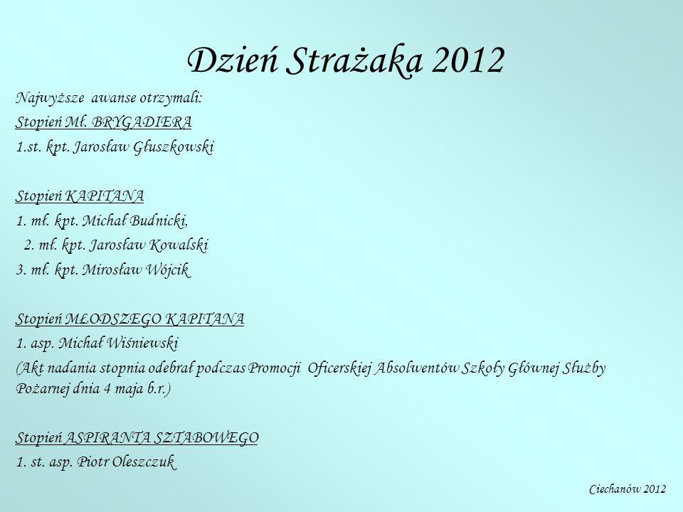 Dzień Strażaka 2012 Najwyższe awanse otrzymali: Stopień Mł.