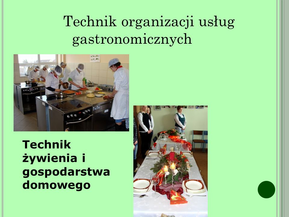 Technik organizacji usług gastronomicznych Technik żywienia i gospodarstwa domowego