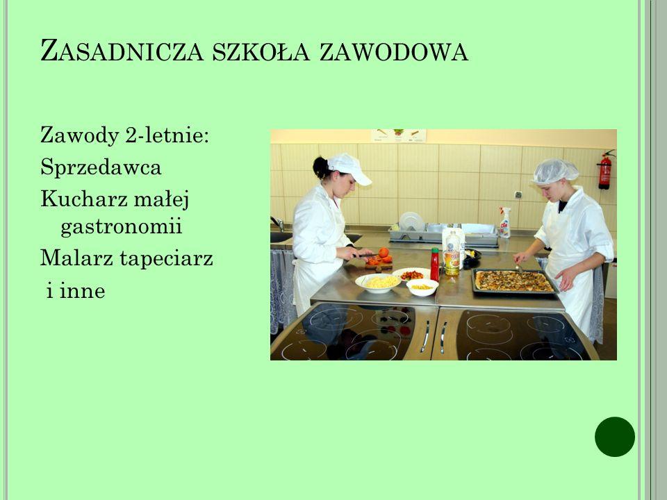 Z ASADNICZA SZKOŁA ZAWODOWA Zawody 2-letnie: Sprzedawca Kucharz małej gastronomii Malarz tapeciarz i inne