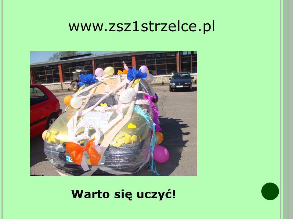 www.zsz1strzelce.pl Warto się uczyć!