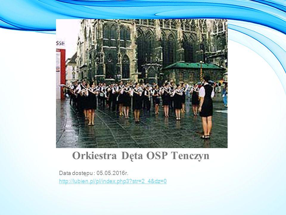 Orkiestra Dęta OSP Tenczyn Data dostępu : 05.05.2016r. http://lubien.pl/pl/index.php3?str=2_4&dz=0