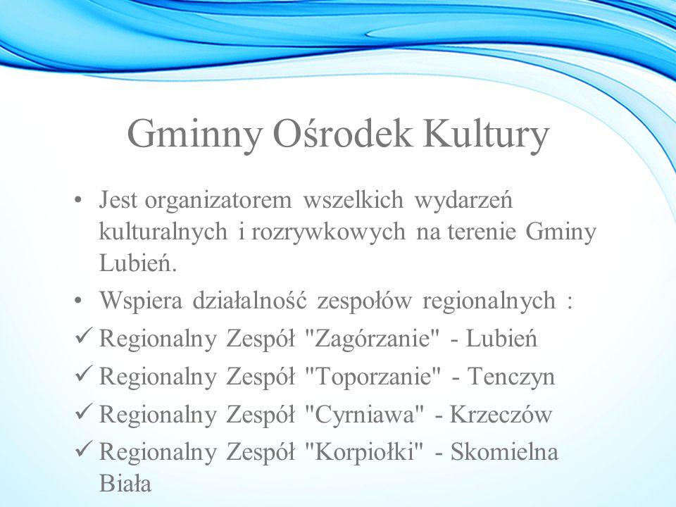 Gminny Ośrodek Kultury Jest organizatorem wszelkich wydarzeń kulturalnych i rozrywkowych na terenie Gminy Lubień. Wspiera działalność zespołów regiona