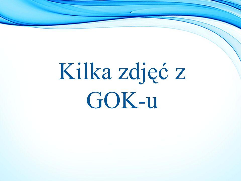 Kilka zdjęć z GOK-u