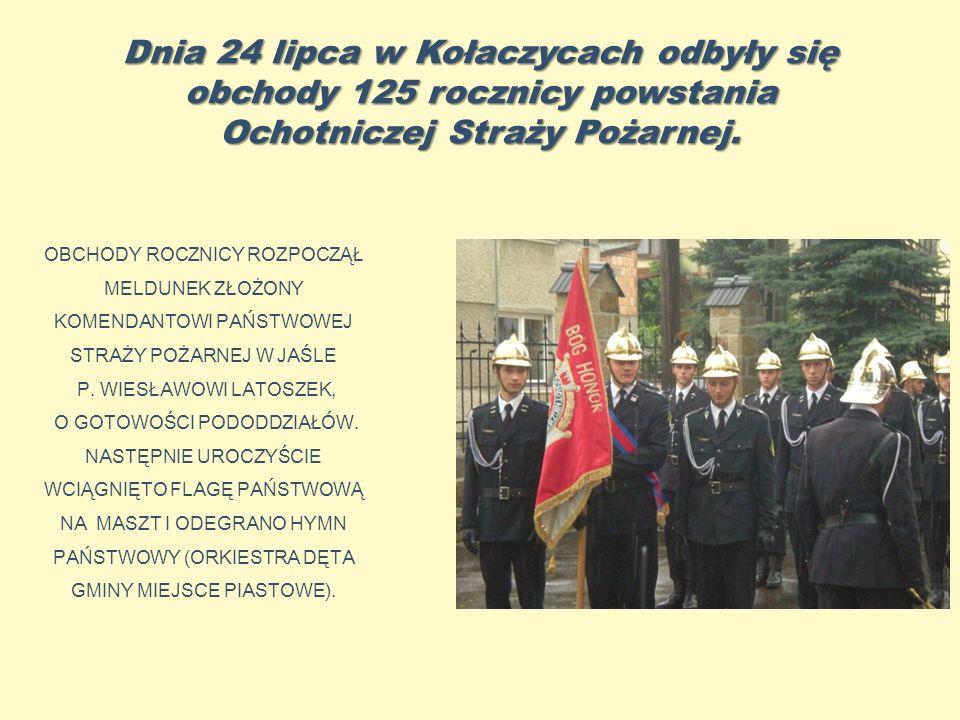 Dnia 24 lipca w Kołaczycach odbyły się obchody 125 rocznicy powstania Ochotniczej Straży Pożarnej.