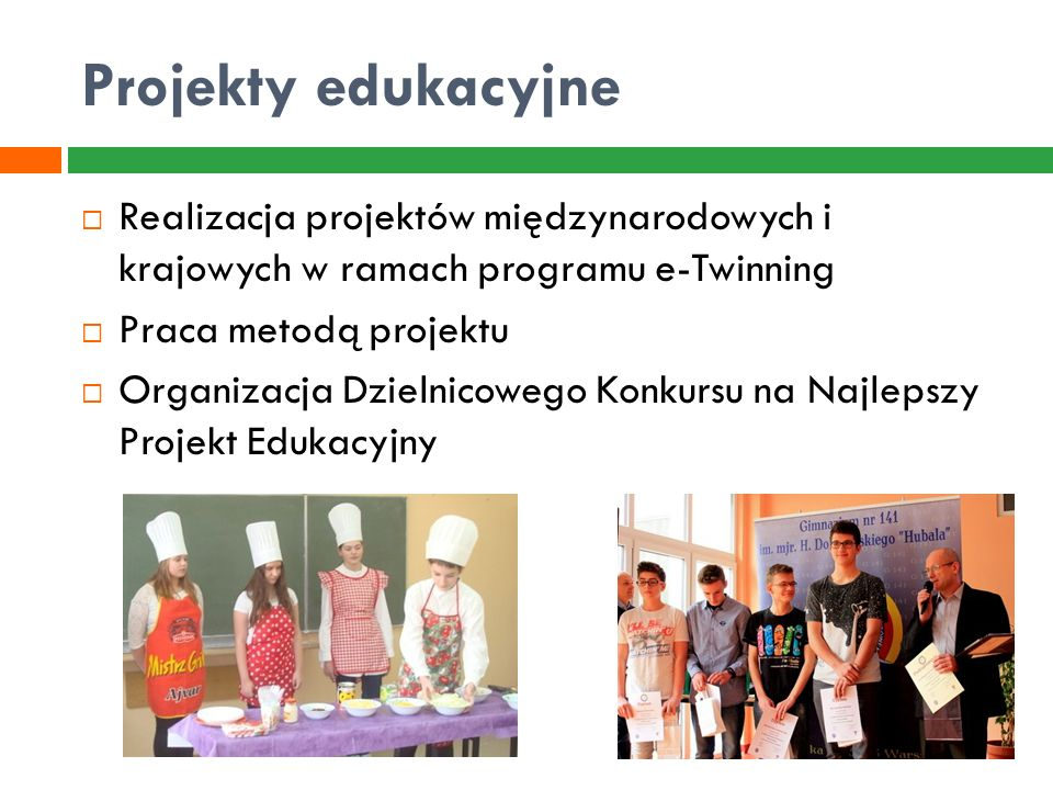 Projekty edukacyjne  Realizacja projektów międzynarodowych i krajowych w ramach programu e-Twinning  Praca metodą projektu  Organizacja Dzielnicowe